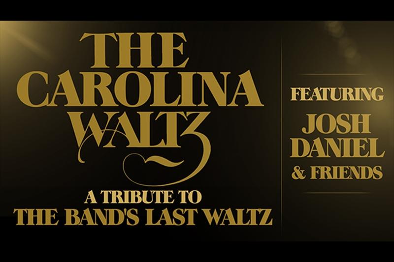 CAROLINA WALTZ Featuring Josh Daniel and Friends - Friday, November 26, 2021 at Visulite Theatre