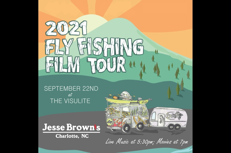 FLY FISHING FILM TOUR Presented by Jesse Brown's